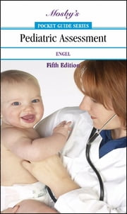 Mosby's Pocket Guide to Pediatric Assessment ebook by Joyce K. Engel