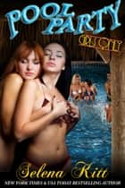 Girls Only: Pool Party ebook by Selena Kitt