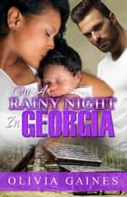 On A Rainy Night in Georgia - Modern Mail Order Brides, #5 ebook by Olivia Gaines