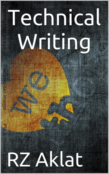 Technical Writing ebook by RZ Aklat