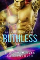 Ruthless ebook by