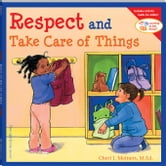 Respect and Take Care of Things ebook by Meiners, Cheri J., M.Ed