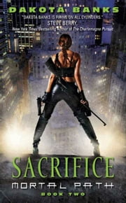 Sacrifice - Mortal Path Book 2 ebook by Dakota Banks