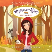 Whatever After Book #12: Seeing Red audiobook by Sarah Mlynowski