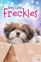 Freckles ebook by Amy Lane