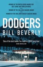 Dodgers - The award winning debut literary crime novel ebook by Bill Beverly