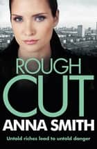 Rough Cut - Rosie Gilmour 6 ebook by Anna Smith