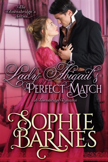 Lady Abigail's Perfect Match - The Townsbridges, #2 ebook by Sophie Barnes