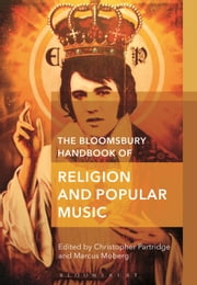 The Bloomsbury Handbook of Religion and Popular Music ebook by Christopher Partridge, Dr Marcus Moberg