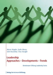Leadership. Approaches - Development - Trends ebook by Maria Stippler,Sadie Moore,Seth Rosenthal,Tina Doerffer