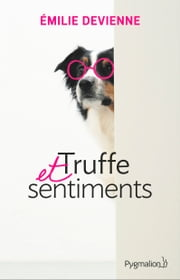 Truffe et sentiments ebook by Emilie Devienne