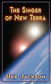 The Singer of New Terra ebook by Uke Jackson