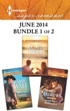 Harlequin Superromance June 2014 - Bundle 1 of 2 - Small-Town Redemption\All for a Cowboy\Once a Family ebook by Beth Andrews, Jeannie Watt, Tara Taylor Quinn