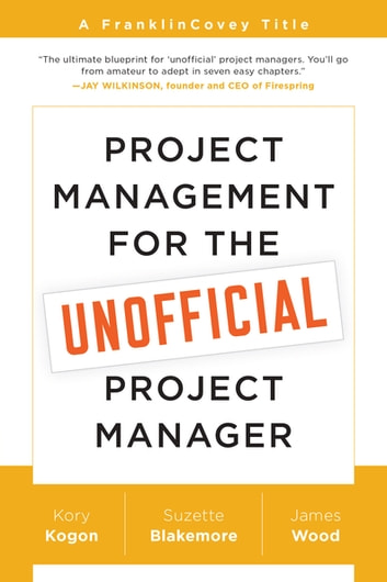 Project management for the unofficial project manager ebook by kory project management for the unofficial project manager a franklincovey title ebook by kory kogon fandeluxe Images