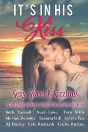 It's In His Kiss ebook by Erin Richards,Beth Yarnall,Suzi Love,Tara Mills,Moriah Densley,Tamara Gill,Sylvie Fox,HJ Harley,Callie Hutton