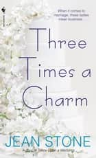 Three Times a Charm ebook by Jean Stone