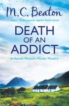 Death of an Addict ebook by M.C. Beaton