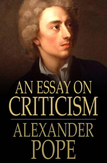 An essay on criticism with introductory and explanatory notes ebook