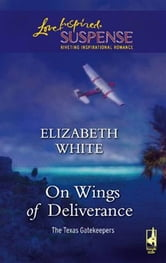 On Wings of Deliverance ebook by Elizabeth White