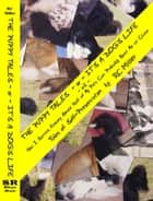 The Puppy Tales -or- It's a Dog's Life -or2- How I Survive, Knowing Almost Half of My Pets Can Probably Beat Me at Chess ebook by RC Miller
