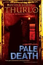Pale Death - A Lee Nez Novel ebook by Aimée Thurlo, David Thurlo