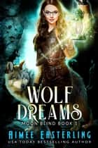 Wolf Dreams ebook by Aimee Easterling