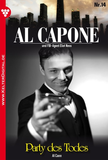 Al Capone 14 - Kriminalroman - Party des Todes ebook by Al Cann