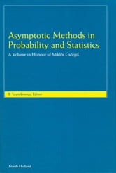 Asymptotic Methods in Probability and Statistics: A Volume in Honour of Miklós Csörgő ebook by Szyszkowicz, B.