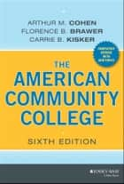 The American Community College ebook by Arthur M. Cohen,Florence B. Brawer,Carrie B. Kisker