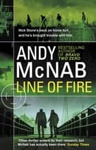 Line of Fire - (Nick Stone Thriller 19) ebook by Andy McNab