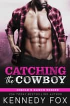 Catching the Cowboy ebook by