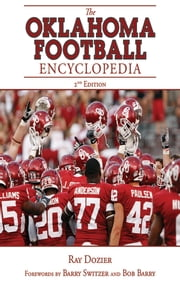 The Oklahoma Football Encyclopedia - 2nd Edition ebook by Barry Switzer,Bob Barry,Ray Dozier
