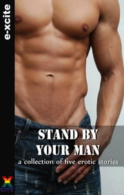 Stand By Your Man - A collection of gay erotic stories ebook by Michael Bracken,Heidi Champa,Mary Borsellino,Josephine Myles,J. Manx,J.P. Bowie