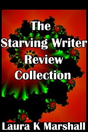 The Starving Writer Review Collection ebook by Laura K Marshall