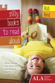 Silly Books to Read Aloud ebook by Rob Reid