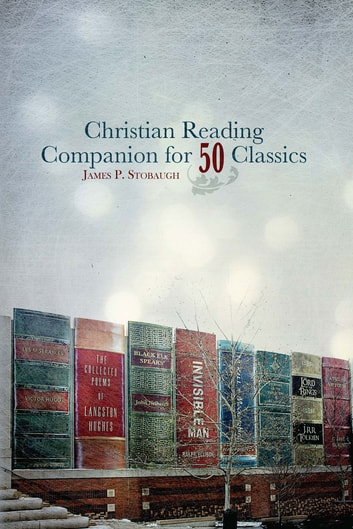 Christian Reading Companion for 50 Classics ebook by James P. Stobaugh