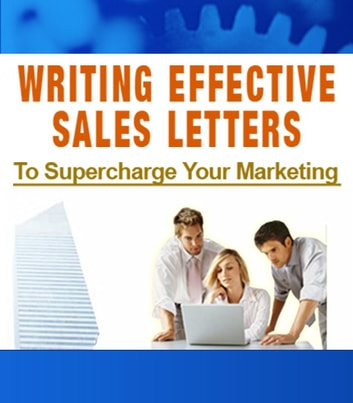 Writing Effective Sales Letters - To Supercharge Your Marketing ebook by Thrivelearning Institute Library