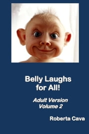 Volume 2: Belly Laughs for All! ebook by Roberta Cava