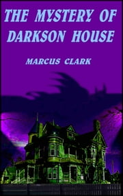 The Mystery of Darkson House ebook by Marcus Clark