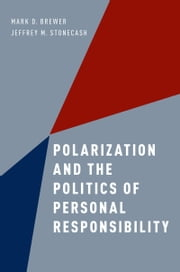 Polarization and the Politics of Personal Responsibility ebook by Mark D. Brewer,Jeffrey M. Stonecash