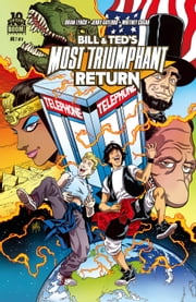 Bill and Ted's Most Triumphant Return #1 (of 6) ebook by Brian Lynch,Ryan North,Jerry Gaylord,Ian McGinty