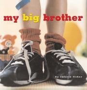 My Big Brother - with audio recording ebook by Valorie Fisher,Valorie Fisher