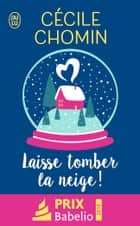 Laisse tomber la neige ! ebook by Cécile Chomin