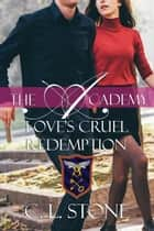 The Academy - Love's Cruel Redemption - The Ghost Bird Series #12 ekitaplar by C. L. Stone