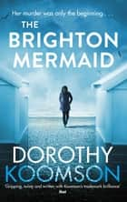 The Brighton Mermaid ebook by Dorothy Koomson