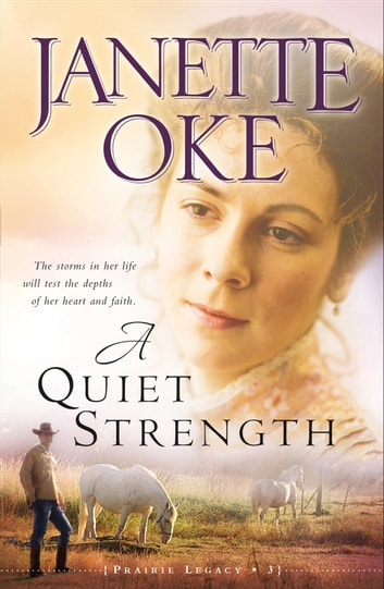 Quiet Strength, A (Prairie Legacy Book #3) ebook by Janette Oke