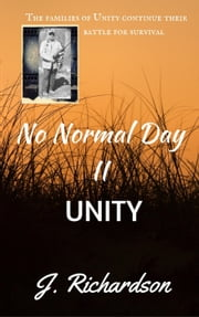 No Normal Day II, Unity ebook by J. Richardson
