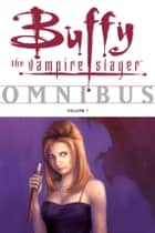 Buffy Omnibus Volume 1 ebook by Joss Whedon,Various Artists
