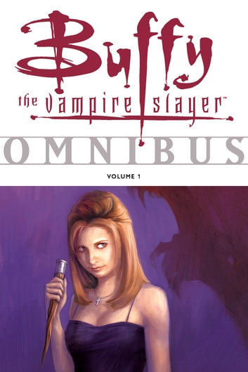 Buffy Omnibus Volume 1 ebook by Various,Joss Whedon