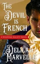 The Devil is French ebook by Delilah Marvelle